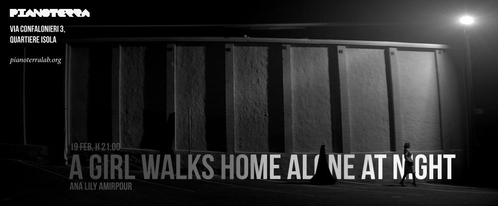 CineSenzaForum, A girl walks home alone at night
